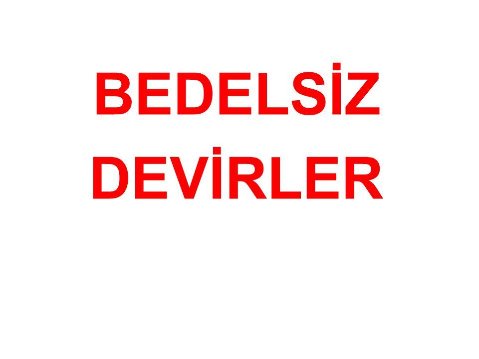 BEDELSİZ DEVİRLER