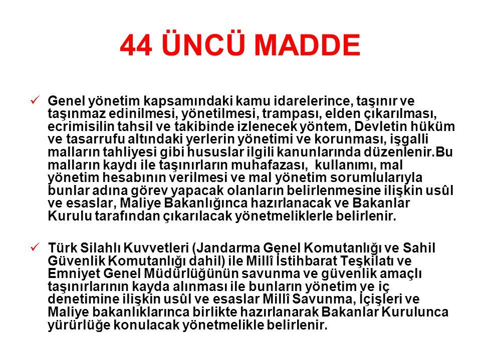 44 ÜNCÜ MADDE