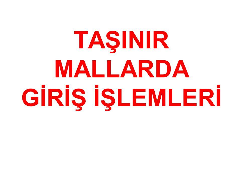 TAŞINIR MALLARDA GİRİŞ İŞLEMLERİ