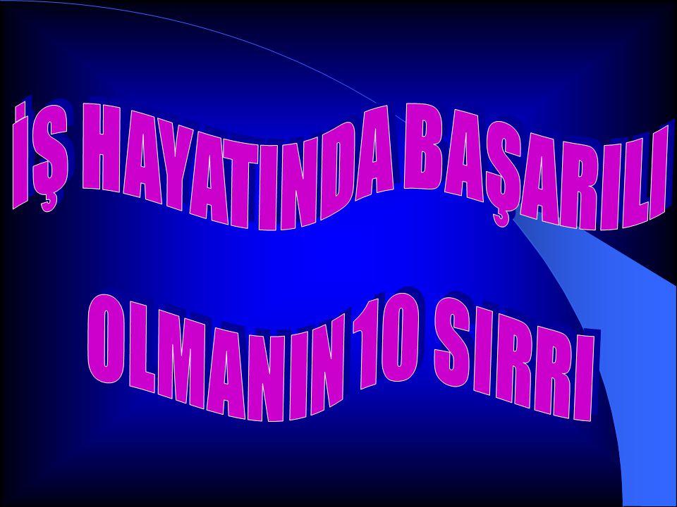 İŞ HAYATINDA BAŞARILI OLMANIN 10 SIRRI