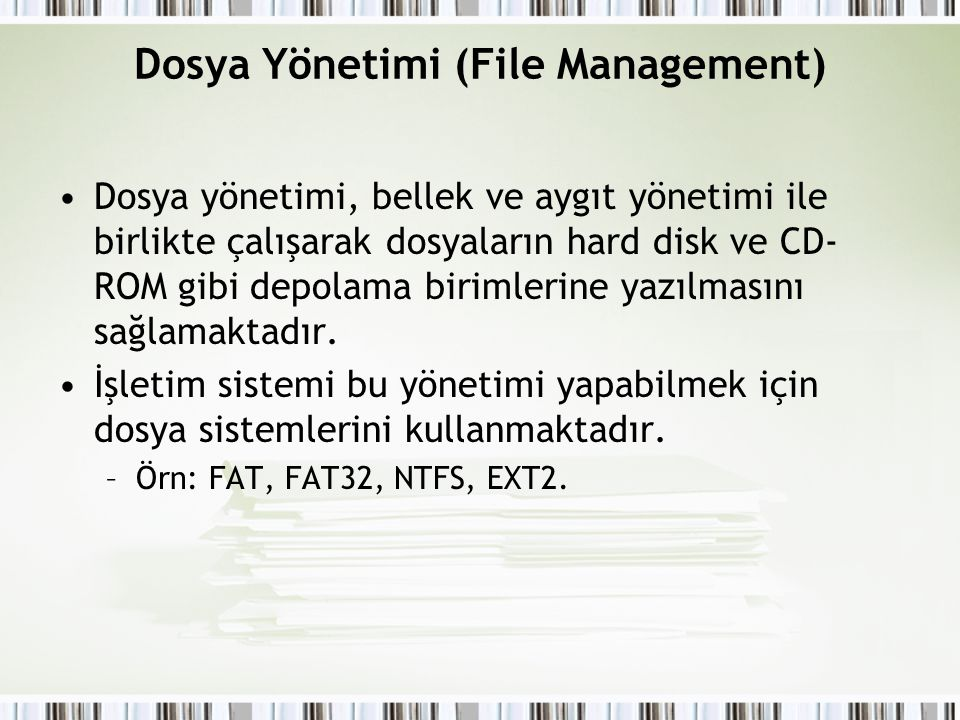 Dosya Yönetimi (File Management)