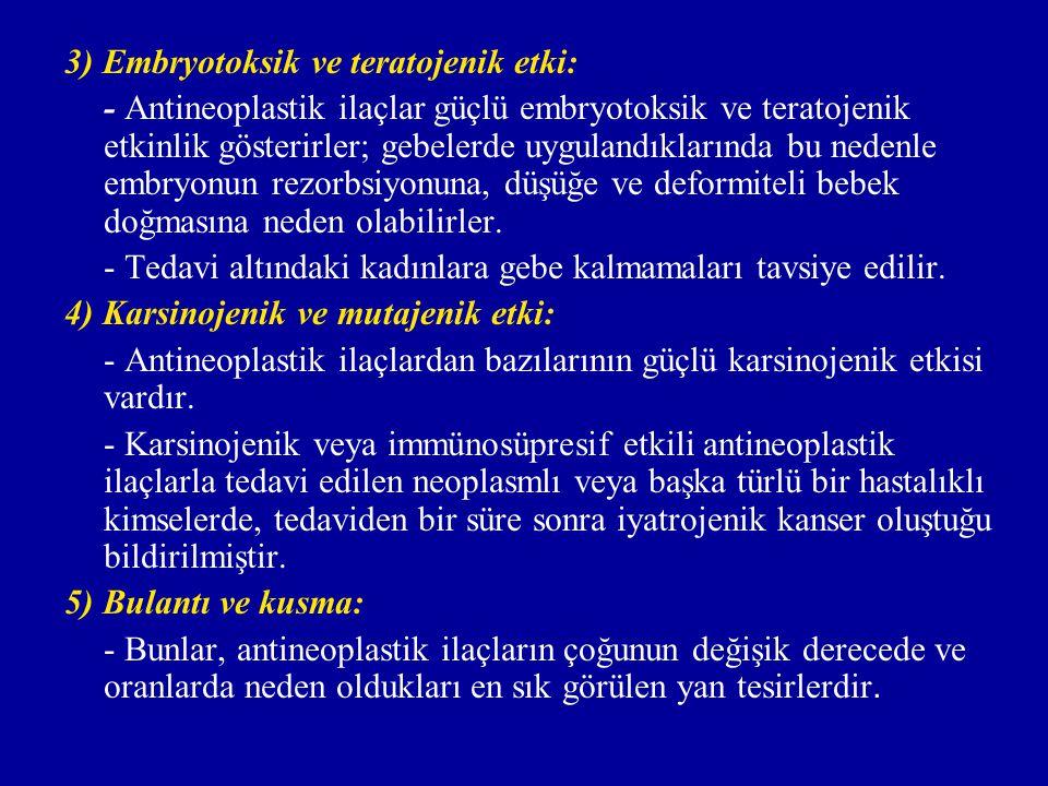 3) Embryotoksik ve teratojenik etki: