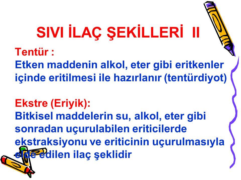 SIVI İLAÇ ŞEKİLLERİ II Tentür :