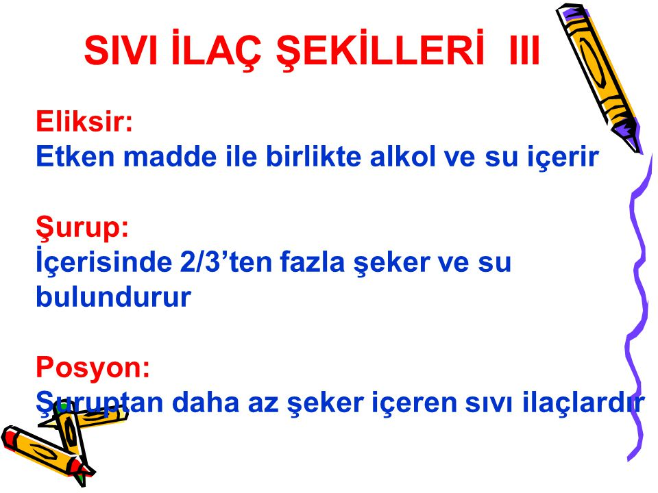 SIVI İLAÇ ŞEKİLLERİ III