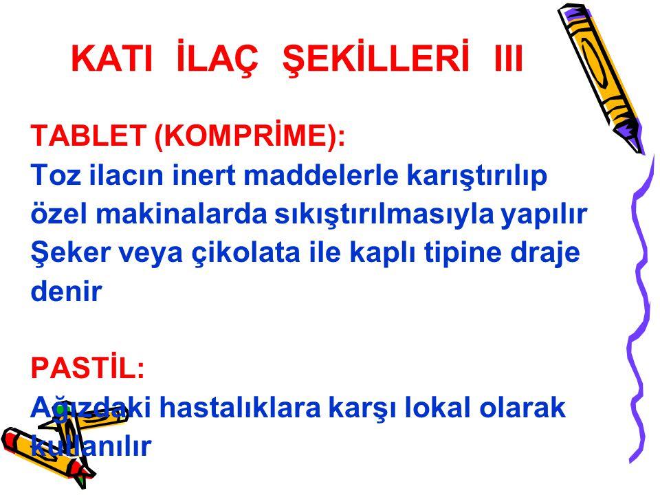 KATI İLAÇ ŞEKİLLERİ III