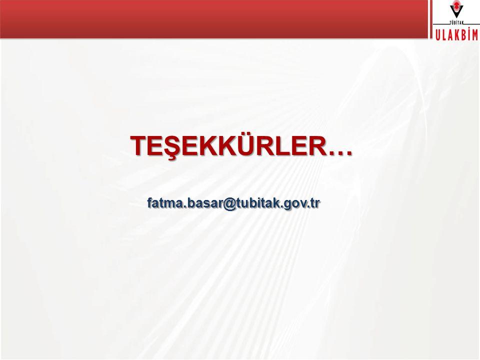 TEŞEKKÜRLER… fatma.basar@tubitak.gov.tr