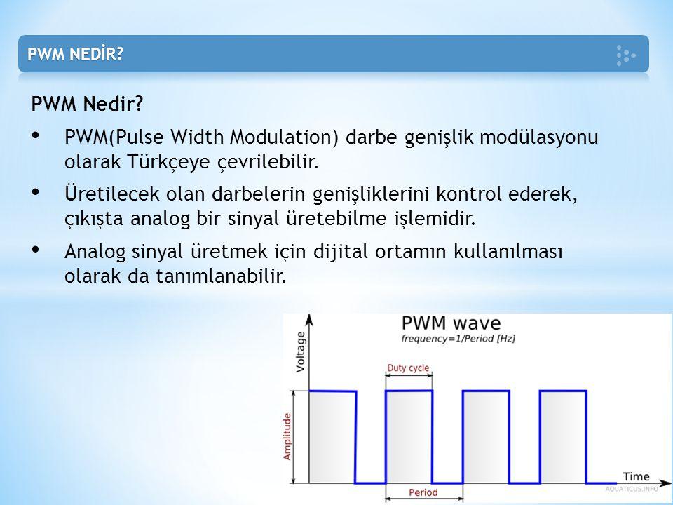 PWM NEDİR PWM Nedir PWM(Pulse Width Modulation) darbe genişlik modülasyonu olarak Türkçeye çevrilebilir.