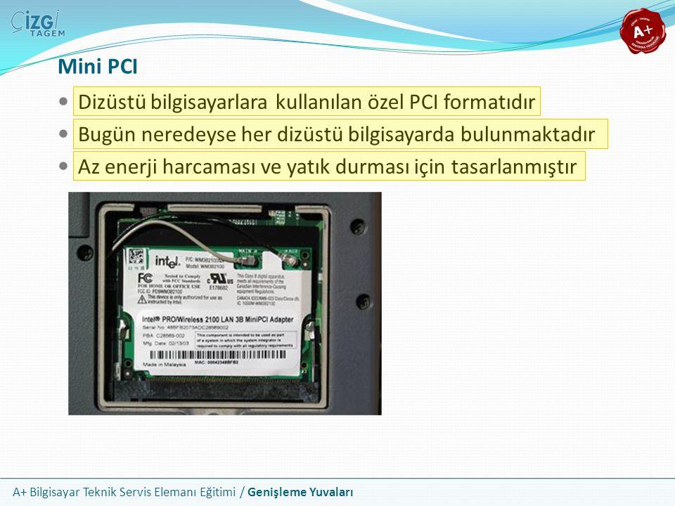 Mini PCI Dizüstü bilgisayarlara kullanılan özel PCI formatıdır