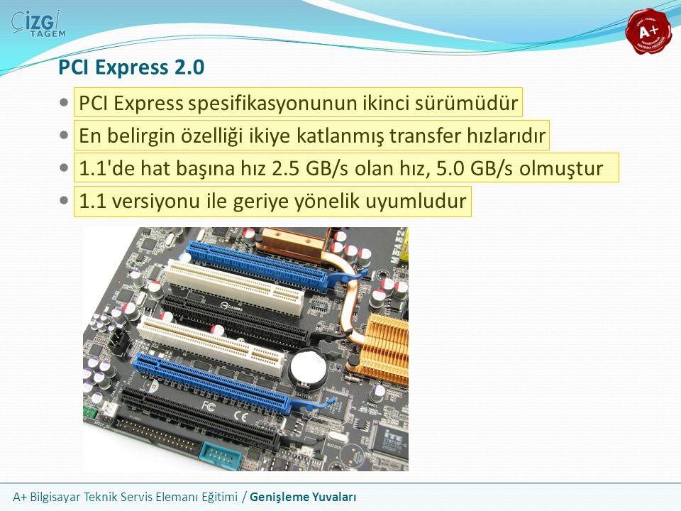 PCI Express 2.0 PCI Express spesifikasyonunun ikinci sürümüdür