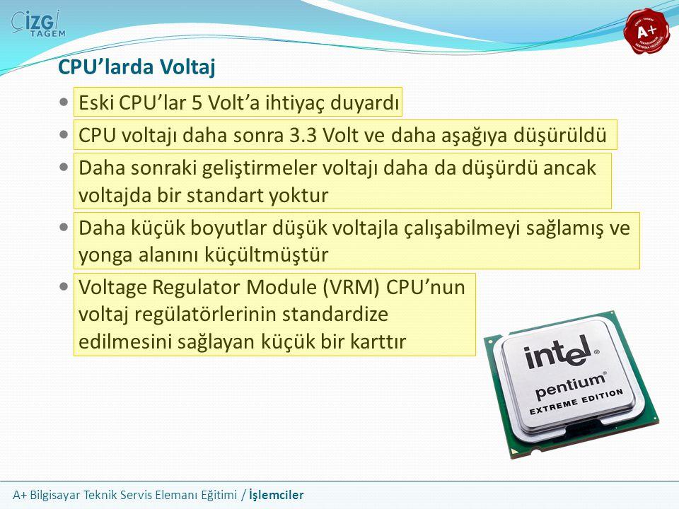 CPU'larda Voltaj Eski CPU'lar 5 Volt'a ihtiyaç duyardı