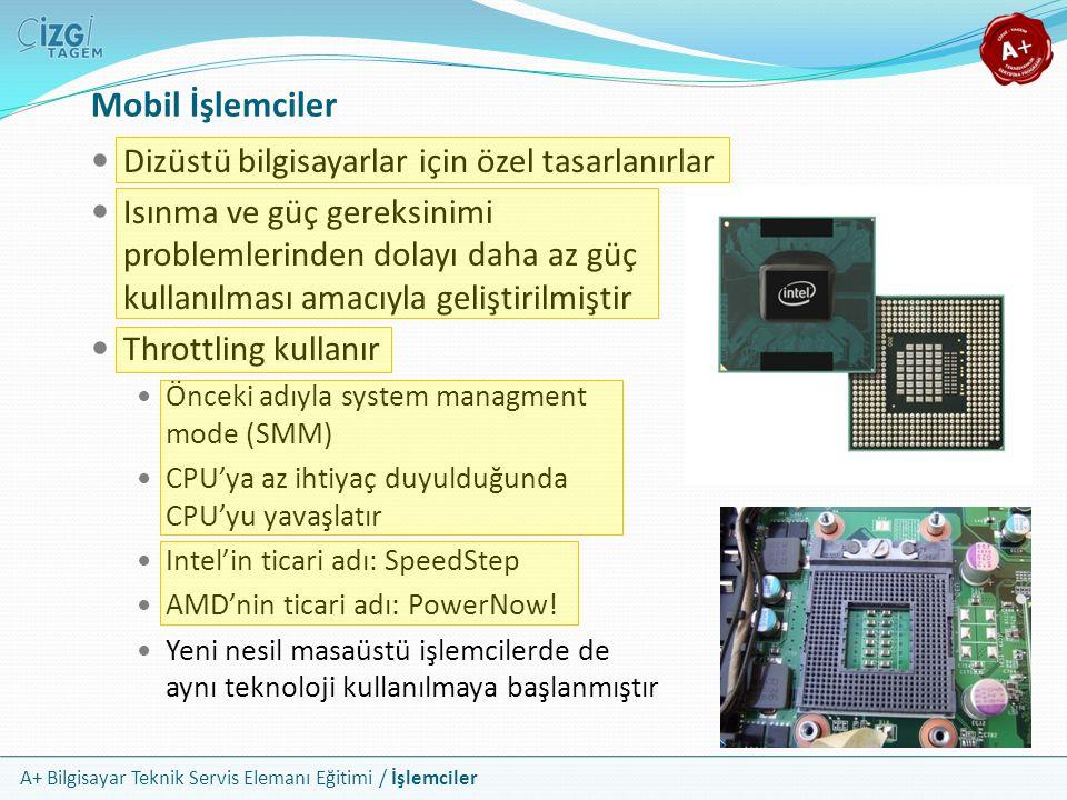 Mobil İşlemciler Dizüstü bilgisayarlar için özel tasarlanırlar