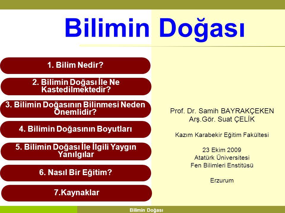 Bilimin Doğası Prof. Dr. Samih BAYRAKÇEKEN Arş.Gör. Suat ÇELİK
