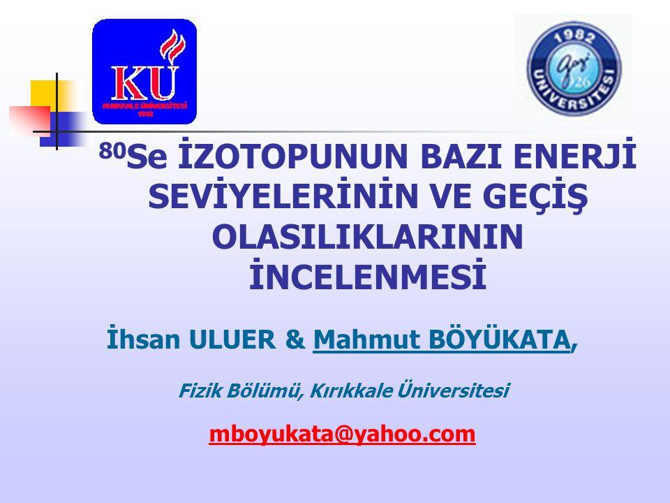 İhsan ULUER & Mahmut BÖYÜKATA, Fizik Bölümü, Kırıkkale Üniversitesi