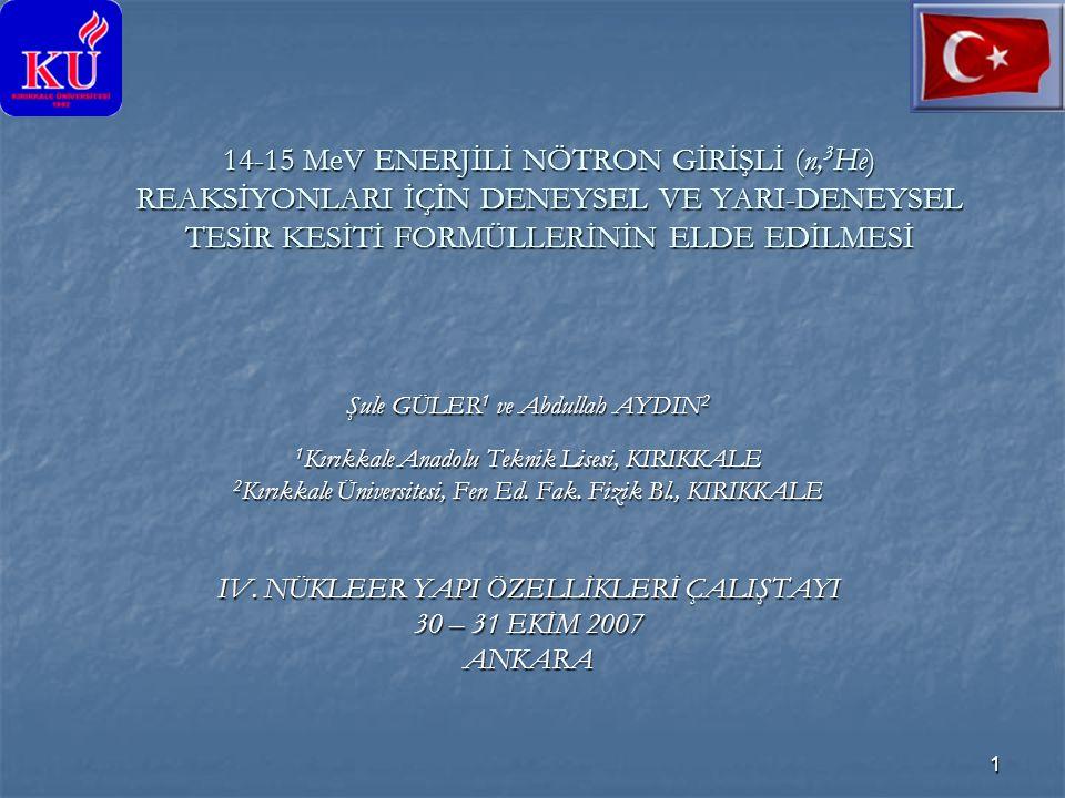 IV. NÜKLEER YAPI ÖZELLİKLERİ ÇALIŞTAYI 30 – 31 EKİM 2007 ANKARA