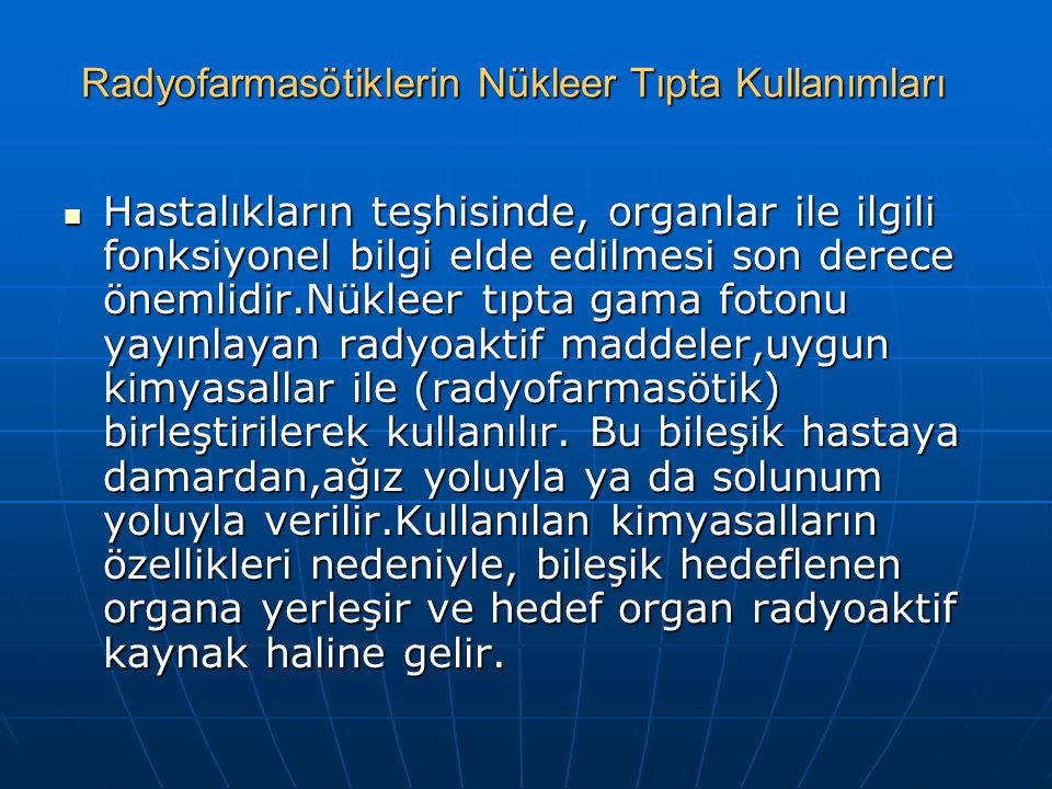 Radyofarmasötiklerin Nükleer Tıpta Kullanımları