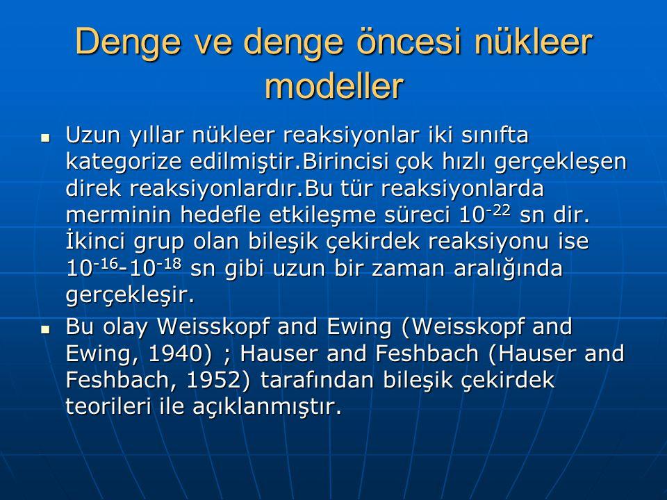Denge ve denge öncesi nükleer modeller