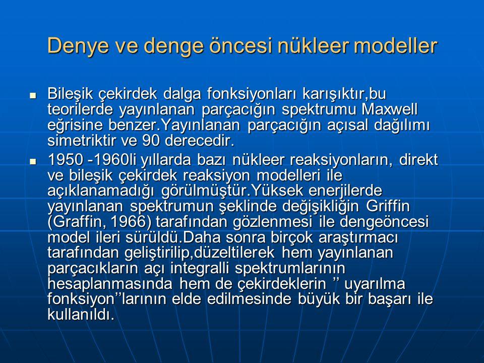Denye ve denge öncesi nükleer modeller