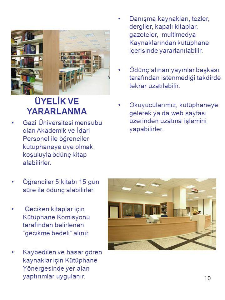 Danışma kaynakları, tezler, dergiler, kapalı kitaplar, gazeteler, multimedya Kaynaklarından kütüphane içerisinde yararlanılabilir.