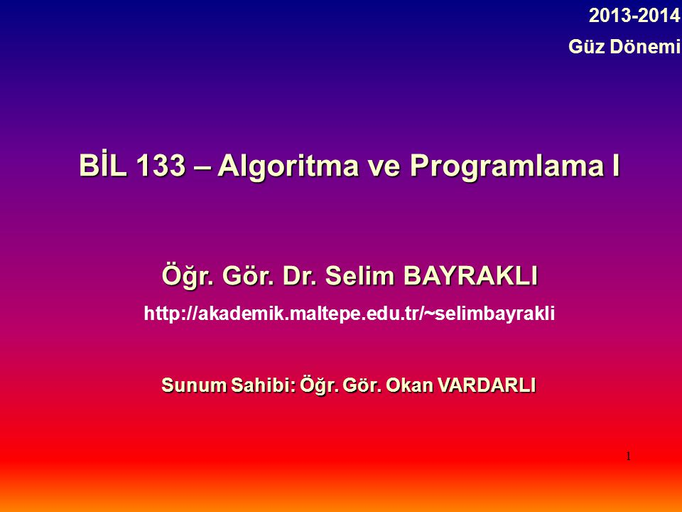 BİL 133 – Algoritma ve Programlama I