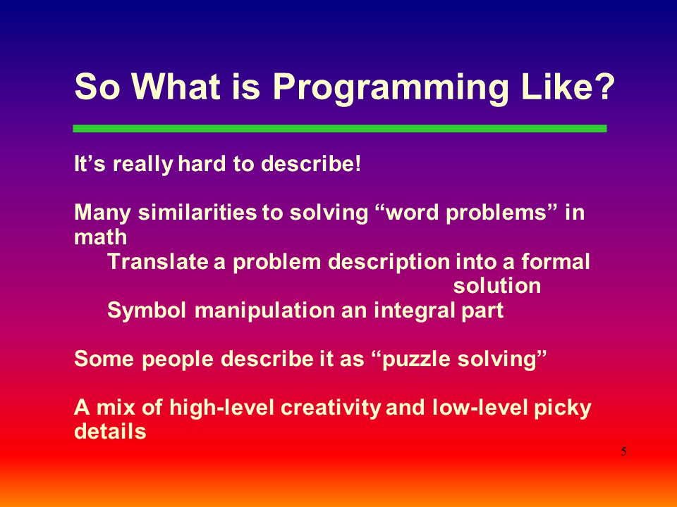 So What is Programming Like
