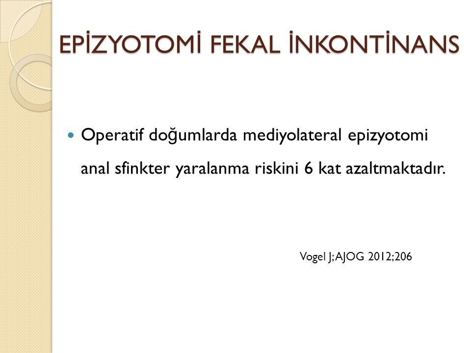 EPİZYOTOMİ FEKAL İNKONTİNANS