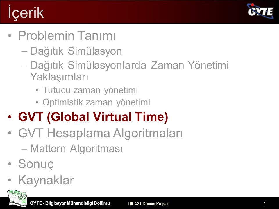 İçerik Problemin Tanımı GVT (Global Virtual Time)