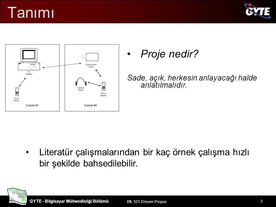Tanımı Proje nedir Sade, açık, herkesin anlayacağı halde anlatılmalıdır.