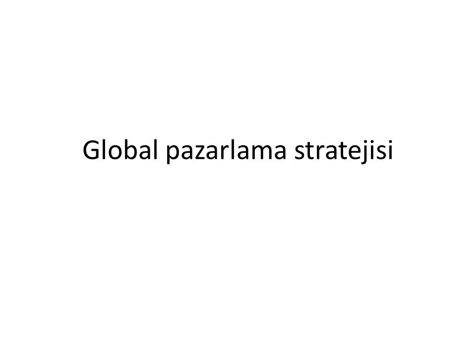 Global pazarlama stratejisi