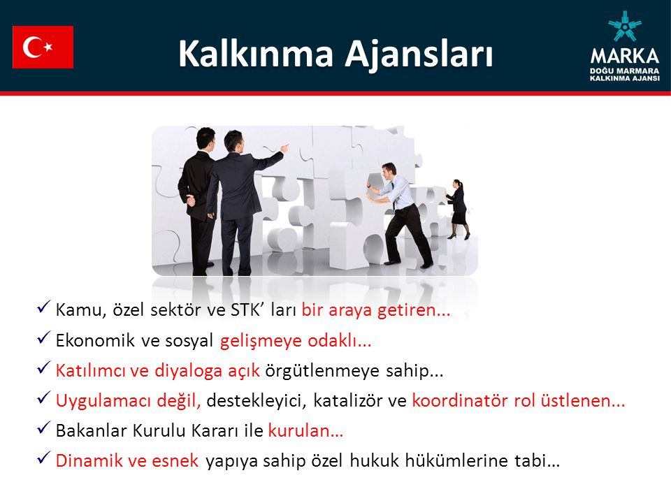 Kalkınma Ajansları Kamu, özel sektör ve STK' ları bir araya getiren...