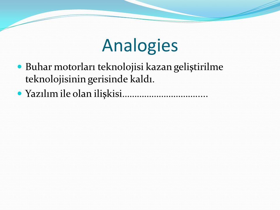 Analogies Buhar motorları teknolojisi kazan geliştirilme teknolojisinin gerisinde kaldı.