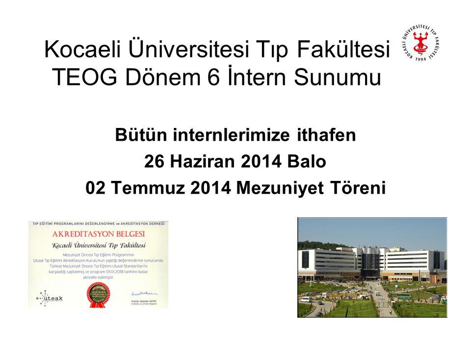 Kocaeli Üniversitesi Tıp Fakültesi TEOG Dönem 6 İntern Sunumu