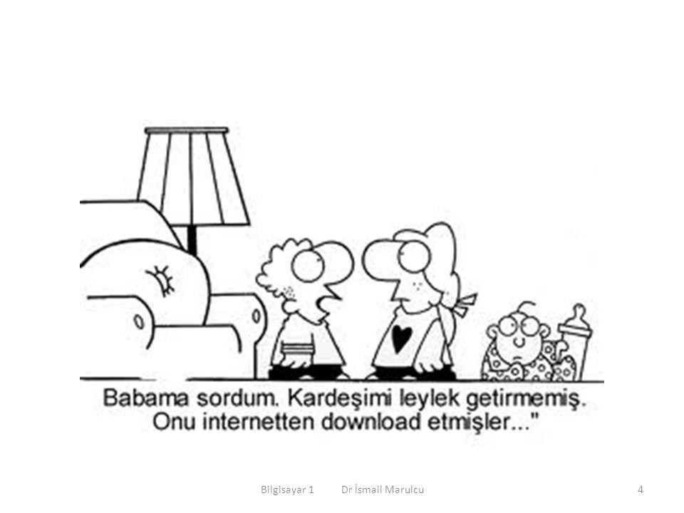 Bilgisayar 1 Dr İsmail Marulcu