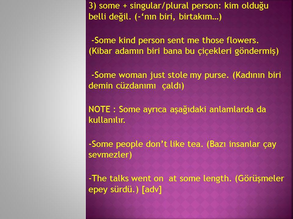 3) some + singular/plural person: kim olduğu belli değil