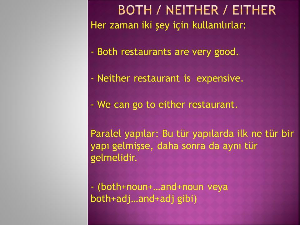 Both / Neither / Either Her zaman iki şey için kullanılırlar: