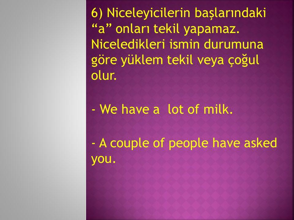 6) Niceleyicilerin başlarındaki a onları tekil yapamaz