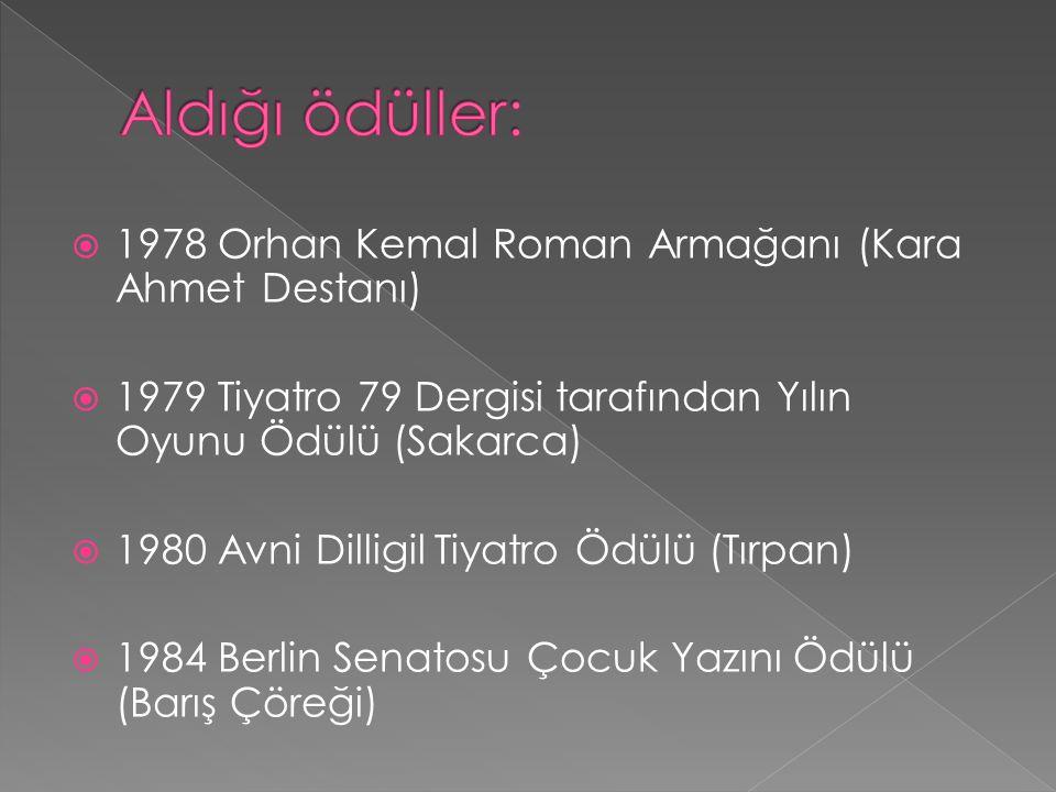Aldığı ödüller: 1978 Orhan Kemal Roman Armağanı (Kara Ahmet Destanı)