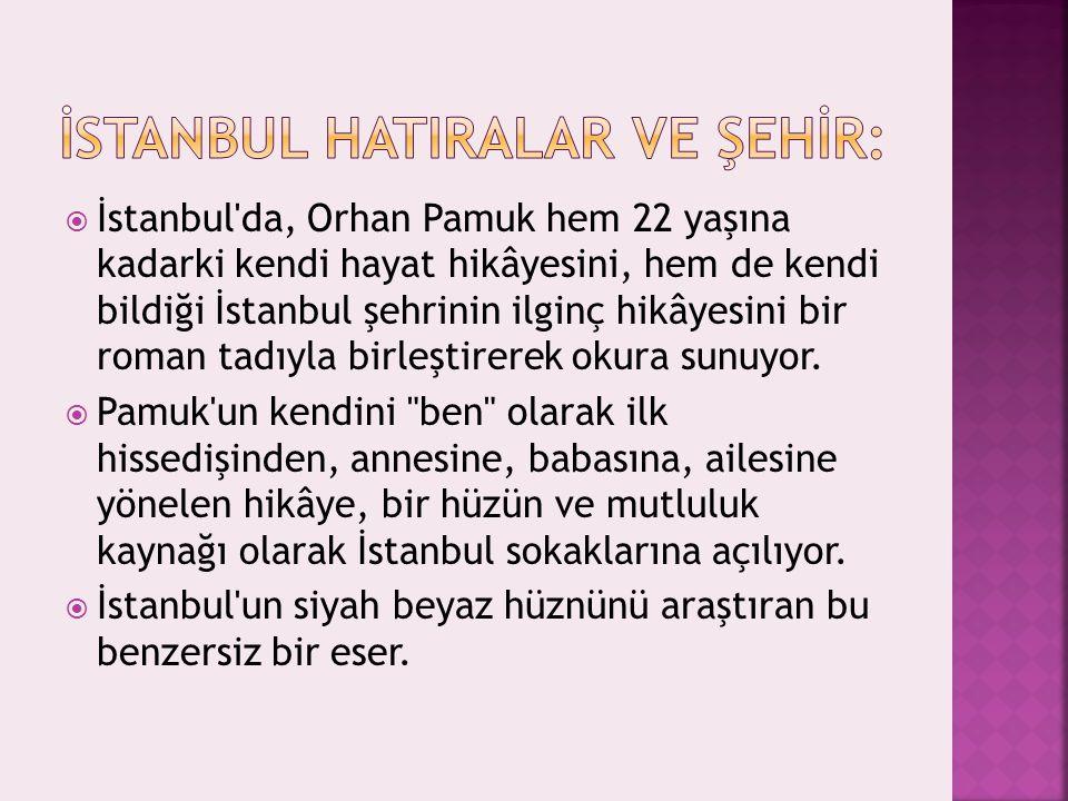İSTANBUL HATIRALAR VE ŞEHİR: