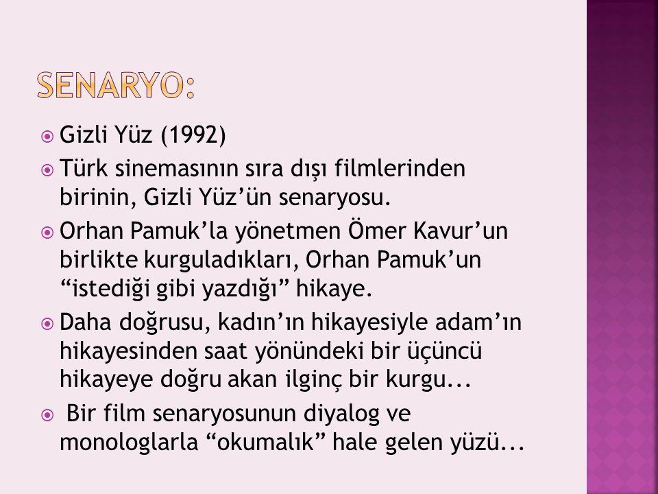Senaryo: Gizli Yüz (1992) Türk sinemasının sıra dışı filmlerinden birinin, Gizli Yüz'ün senaryosu.
