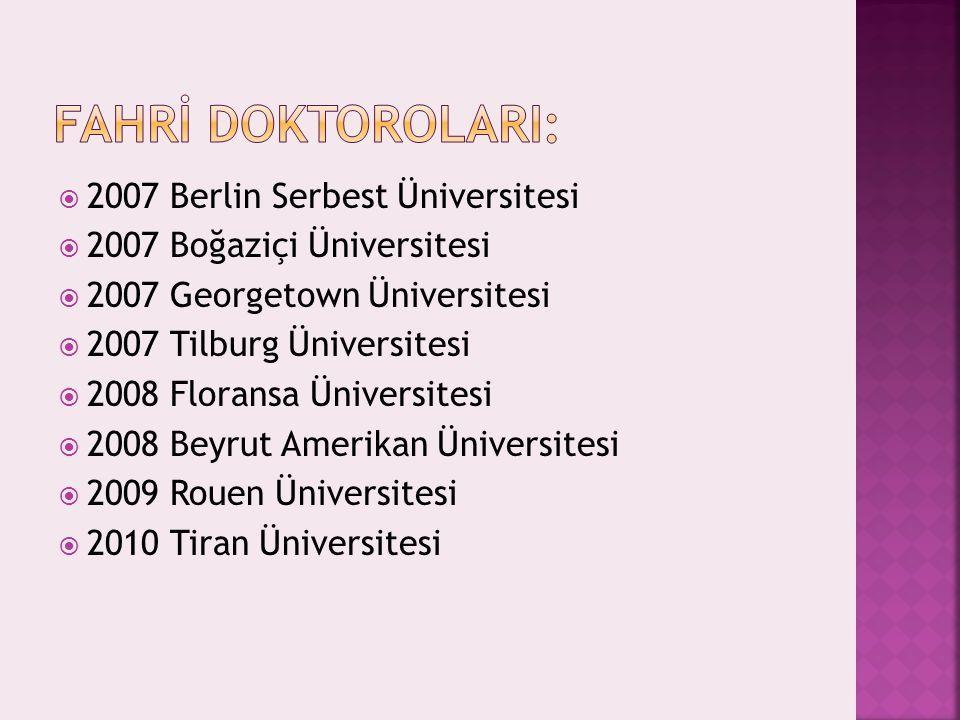 FAHRİ DOKTOROLARI: 2007 Berlin Serbest Üniversitesi
