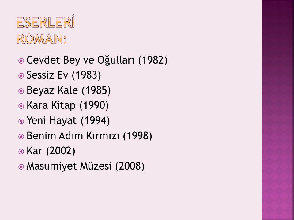 Eserlerİ Roman: Cevdet Bey ve Oğulları (1982) Sessiz Ev (1983)