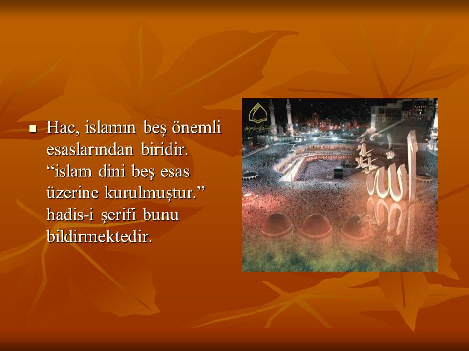 Hac, islamın beş önemli esaslarından biridir
