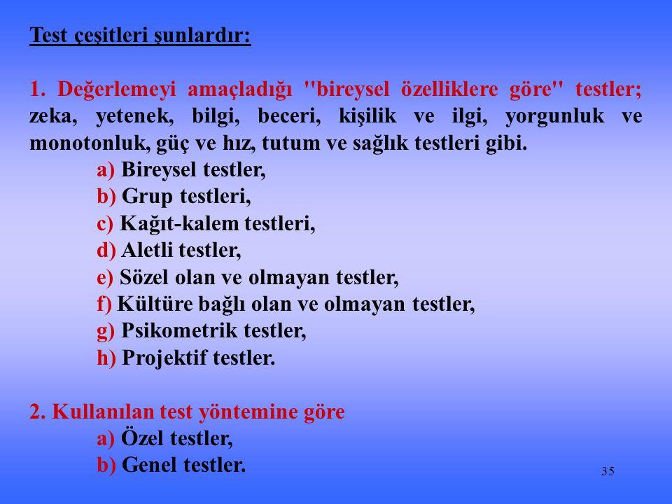 Test çeşitleri şunlardır: