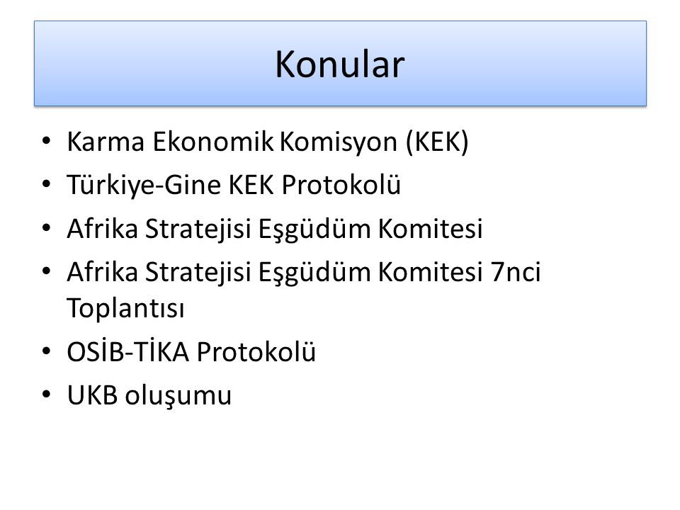 Konular Karma Ekonomik Komisyon (KEK) Türkiye-Gine KEK Protokolü