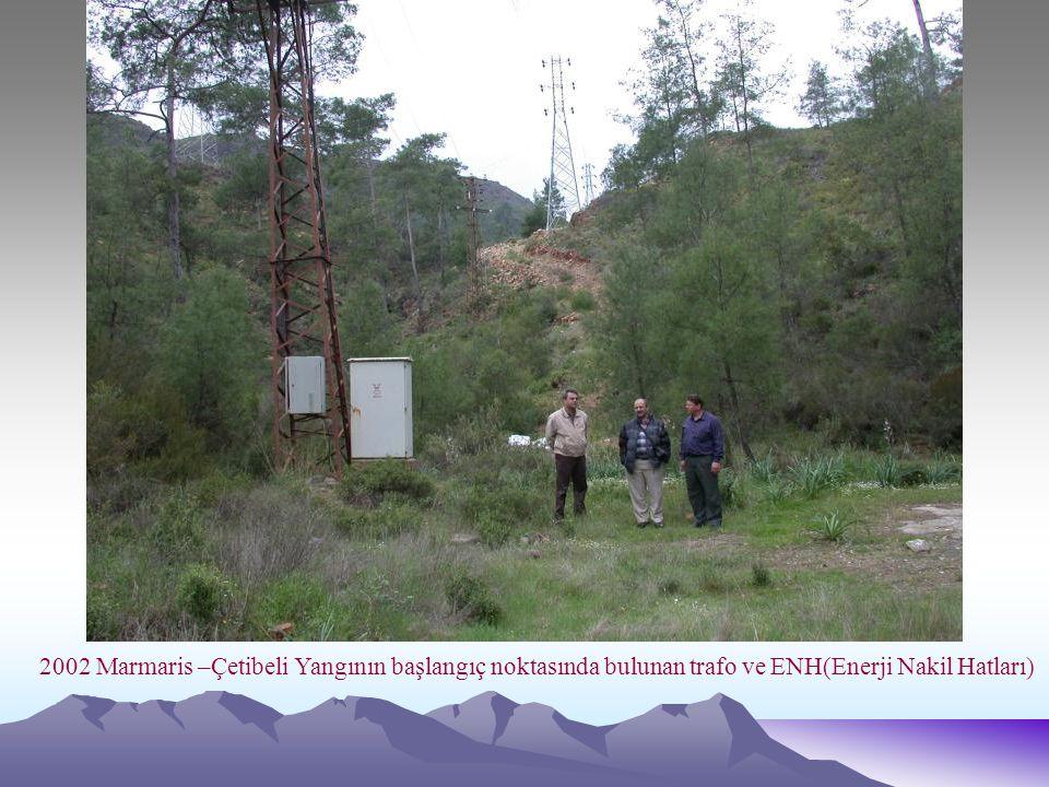 2002 Marmaris –Çetibeli Yangının başlangıç noktasında bulunan trafo ve ENH(Enerji Nakil Hatları)
