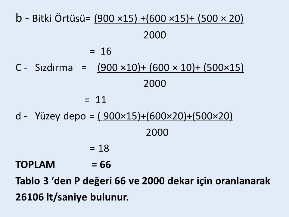 b - Bitki Örtüsü= (900 ×15) +(600 ×15)+ (500 × 20)