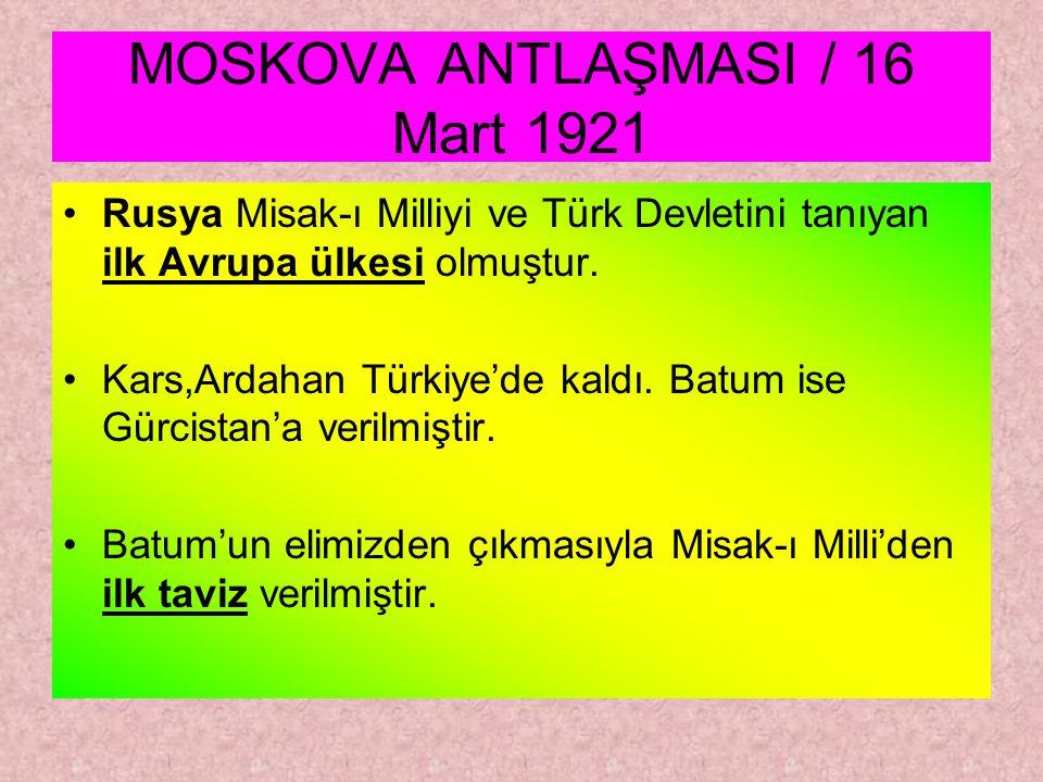 MOSKOVA ANTLAŞMASI / 16 Mart 1921