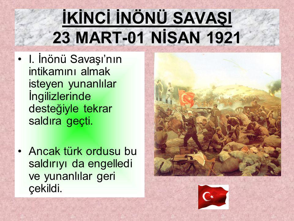 İKİNCİ İNÖNÜ SAVAŞI 23 MART-01 NİSAN 1921