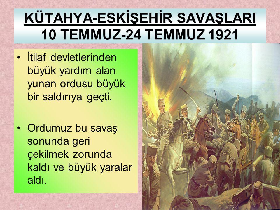KÜTAHYA-ESKİŞEHİR SAVAŞLARI 10 TEMMUZ-24 TEMMUZ 1921