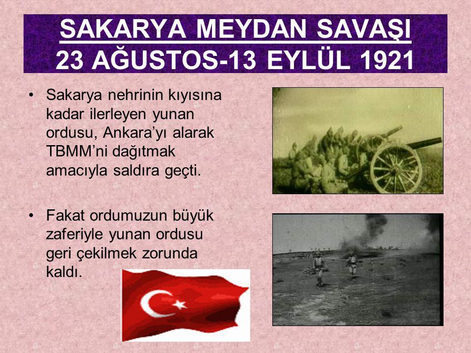 SAKARYA MEYDAN SAVAŞI 23 AĞUSTOS-13 EYLÜL 1921