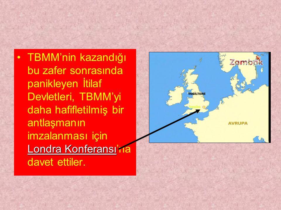 TBMM'nin kazandığı bu zafer sonrasında panikleyen İtilaf Devletleri, TBMM'yi daha hafifletilmiş bir antlaşmanın imzalanması için Londra Konferansı'na davet ettiler.